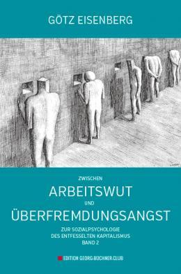 Götz Eisenberg, Zwischen Arbeitswut und Überfremdungsangst